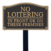 No Loitering Statement Lawn Plaque