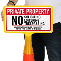 No Soliciting Loitering Trespassing ConeBoss Sign