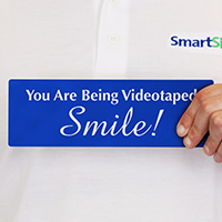 You Are Videotaped Smile Sign