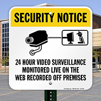 24 Hour Video Surveillance Monitored Live Signs
