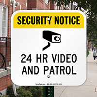 24 Hr Video And Patrol Security Notice Sign