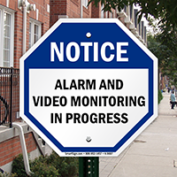 Notice: Alarm and Video Surveillance in progress sign