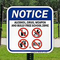 Alcohol, Drug, Weapon, Bully Free School Zone Sign