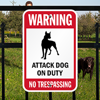 Warning, Attack Dog On Duty, No Trespassing Sign