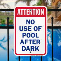 Attention No Use Of Pool After Dark Signs