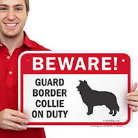 Beware! Guard Border Collie On Duty Sign