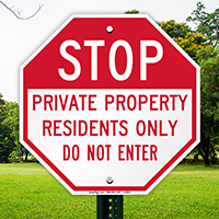 Stop, Private Property - Residents Only, Do Not Enter Sign