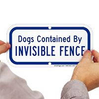 Dogs Contained By Invisible Fence Sign
