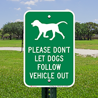 Dont Let Dogs Follow Vehicle Out Signs