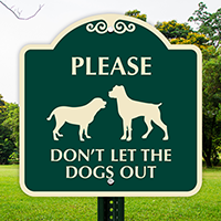 Dont Let The Dogs Out SignatureSign