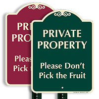 Please Don't Pick The Fruit Signature Sign