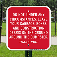 Do Not Leave Your Garbage Around Dumpster Sign
