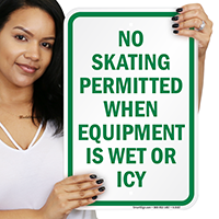 No Skating Permitted When Equipment Is Wet Sign