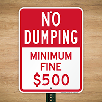 No Dumping, Minimum Fine $ 500 Sign