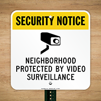 Neighborhood Protected by Video Surveillance Sign (with Graphic)
