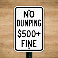 No Dumping $500+ Fine Sign
