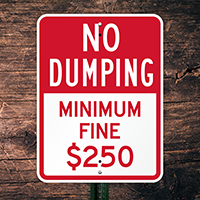 No Dumping - Minimum Fine $250 Sign