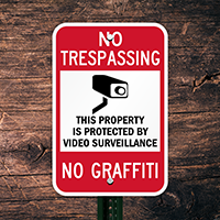 No Graffiti No Trespassing Surveillance Sign