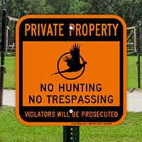 No Hunting No Trespassing Violators Prosecuted Sign