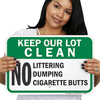 Keep Our Lot Clean No Littering Cigarette Sign