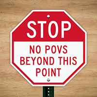 No Povs Beyond This Point Stop Sign