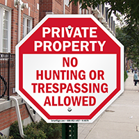 Private Property: No Hunting or trespassing allowed sign