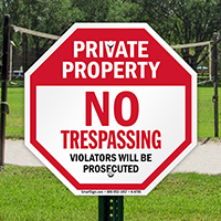 Private Property: No trespassing violators prosecuted sign