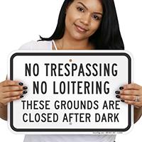No Trespassing Loitering After Dark Sign