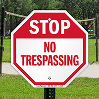 No trespassing, Stop Signs