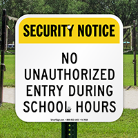 No Unauthorized Entry During School Hours Sign