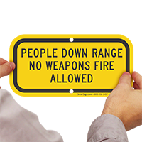People Down Range No Weapons Fire Allowed Sign