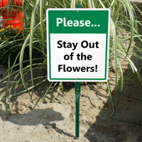 Please Stay Out Of The Flowers LawnBoss Sign