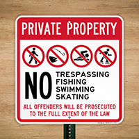 Private Property: No Trespassing, Fishing, Swimming, Skating Sign