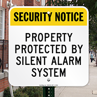 Property Protected By Silent Alarm System Sign