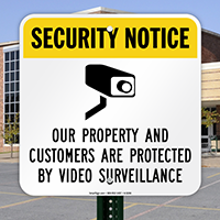 Security Notice - Protected By Video Surveillance Sign