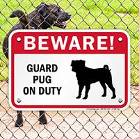 Beware! Guard Pug On Duty Guard Dog Sign