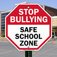 Stop Bullying, Safe School Zone Sign