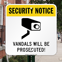 Security Notice - Vandals Will Be Prosecuted Sign