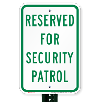 Reserved For Security Patrol Signs