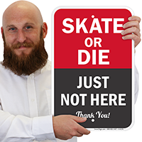Skate Or Die Just Not Here Sign
