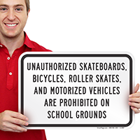 Unauthorized Skateboards, Bicycles, Roller Skates Prohibited Sign