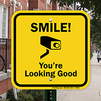 Smile You Are Looking Good Surveillance Sign