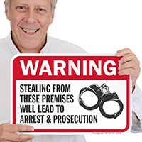 Stealing Will Lead To Arrest Prosecution Warning Sign