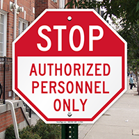 STOP: Authorized Personnel Only Sign