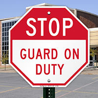 STOP: Guard On Duty Sign
