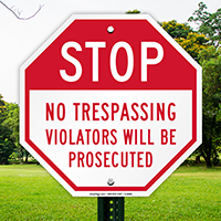 Stop No Trespassing Violators Will Be Prosecuted Sign