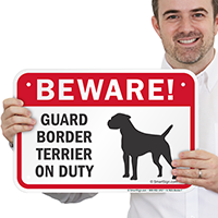 Beware! Guard Border Terrier On Duty Sign