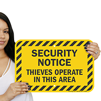 Security Notice Thieves Operate In This Area Sign
