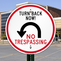 Turn Back Now No Trespassing Sign