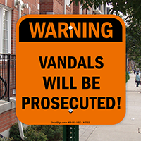 Warning Vandals Will Be Prosecuted Sign